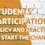 """Students' participation: Policy and Practice to Start the Change"""
